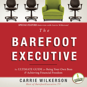 The Barefoot Executive: The Ultimate Guide to Being Your Own Boss and Achieving Financial Freedom (Unabridged) audiobook download