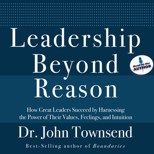 Leadership-beyond-reason-how-great-leaders-succeed-by-harnessing-the-power-of-their-values-feelings-and-intuition-unabridged-audiobook
