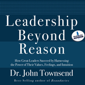 Leadership Beyond Reason: How Great Leaders Succeed by Harnessing the Power of Their Values, Feelings, and Intuition (Unabridged) audiobook download