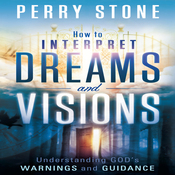 How to Interpret Dreams and Visions: Understanding God's Warnings and Guidance (Unabridged) audiobook download