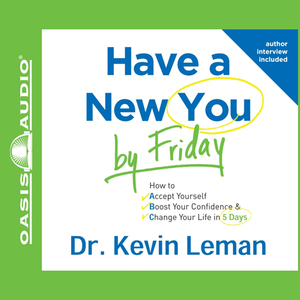 Have-a-new-you-by-friday-how-to-accept-yourself-boost-your-confidence-change-your-life-in-5-days-unabridged-audiobook