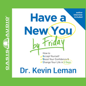 Have a New You by Friday: How to Accept Yourself, Boost Your Confidence & Change Your Life in 5 Days (Unabridged) audiobook download