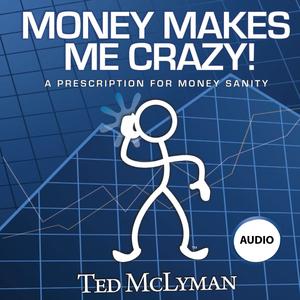 Money-makes-me-crazy-a-prescription-for-money-sanity-unabridged-audiobook