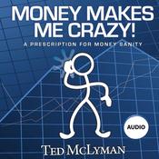 Money Makes Me Crazy!: A Prescription for Money Sanity (Unabridged) audiobook download