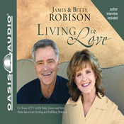 Living in Love: James and Betty Share Keys to an Exciting and Fulfilling Marriage (Unabridged) audiobook download