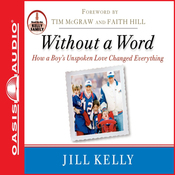 Without a Word: How a Boy's Unspoken Love Changed Everything (Unabridged) audiobook download