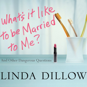 Whats-it-like-to-be-married-to-me-and-other-dangerous-questions-unabridged-audiobook