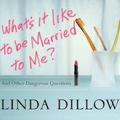 What's It Like to Be Married to Me?: And Other Dangerous Questions (Unabridged) audiobook download