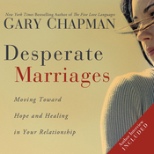 Desperate Marriages: Moving Toward Hope and Healing in Your Relationship (Unabridged) audiobook download
