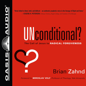 Unconditional?: The Call of Jesus to Radical Forgiveness (Unabridged) audiobook download