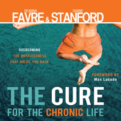 The Cure for the Chronic Life: Overcoming the Hopelessness That Holds You Back (Unabridged) audiobook download