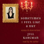 Sometimes I Feel Like a Nut: Essays and Observations (Unabridged) audiobook download