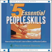 The 5 Essential People Skills: How to Assert Yourself, Listen to Others, and Resolve Conflicts (Unabridged) audiobook download