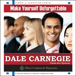 Make-yourself-unforgettable-the-dale-carnegie-class-act-system-unabridged-audiobook