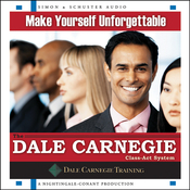 Make Yourself Unforgettable: The Dale Carnegie Class-Act System (Unabridged) audiobook download