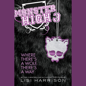 Monster-high-3-where-theres-a-wolf-theres-a-way-unabridged-audiobook