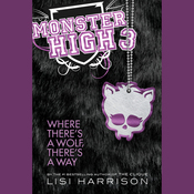 Monster High 3: Where There's a Wolf, There's a Way (Unabridged) audiobook download