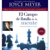 El Campo de Batalla de la Mente: Ganar la Batalla en su Mente (Unabridged) audiobook download