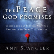 The Peace God Promises: Closing the Gap Between What You Experience and What You Long For (Unabridged) audiobook download