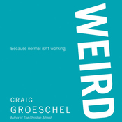 WEIRD: Because Normal Isn't Working (Unabridged) audiobook download