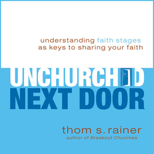The-unchurched-next-door-understanding-faith-stages-as-keys-to-sharing-your-faith-audiobook
