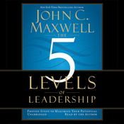 The 5 Levels of Leadership: Proven Steps to Maximize Your Potential (Unabridged) audiobook download