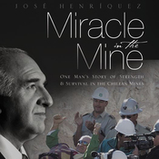 Miracle in the Mine: One Man's Story of Strength and Survival in the Chilean Mines (Unabridged) audiobook download