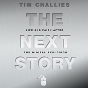 The Next Story: Life and Faith after the Digital Explosion (Unabridged) audiobook download