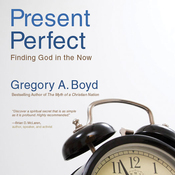 The Present Perfect: Finding God in the Now (Unabridged) audiobook download