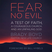 Fear No Evil: A Test of Faith, a Courageous Church, and an Unfailing God (Unabridged) audiobook download
