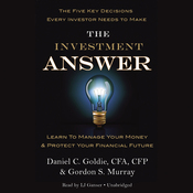 The Investment Answer: Learn to Manage Your Money & Protect Your Financial Future (Unabridged) audiobook download