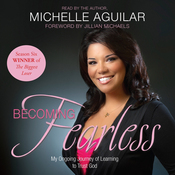 Becoming Fearless: My Ongoing Journey of Learning to Trust God (Unabridged) audiobook download