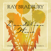 Dandelion Wine: A Novel (Unabridged) audiobook download