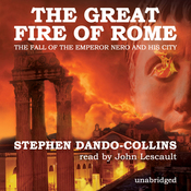 The Great Fire of Rome: The Fall of the Emperor Nero and His City (Unabridged) audiobook download
