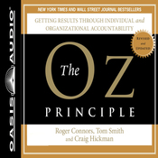 The Oz Principle: Getting Results Through Individual and Organizational Accountability (Unabridged) audiobook download