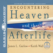 Encountering Heaven and the Afterlife: True Stories from People Who Have Glimpsed the World Beyond (Unabridged) audiobook download