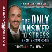 The Only Answer to Stress, Anxiety and Depression: The Root Cause of All Disease (Unabridged) audiobook download