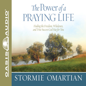 The Power of a Praying Life: Finding the Freedom, Wholeness, and True Success God Has for You (Unabridged) audiobook download