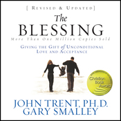 The Blessing: Giving the Gift of Unconditional Love and Acceptance (Unabridged) audiobook download