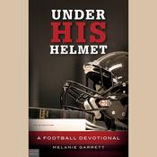 Under His Helmet: A Football Devotional (Unabridged) audiobook download