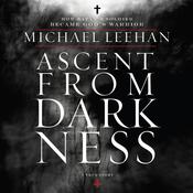 Ascent from Darkness: How Satan's Soldier Became God's Warrior (Unabridged) audiobook download