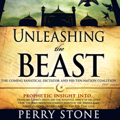 Unleashing the Beast: The Coming Fanatical Dictator and His Ten-Nation Coalition (Unabridged) audiobook download