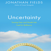 Uncertainty: Turning Fear and Doubt into Fuel for Brilliance (Unabridged) audiobook download