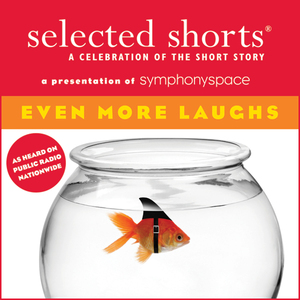 Selected-shorts-even-more-laughs-audiobook