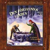 Den forsvunna staden: Almandrarnas ?terkomst Del 1 (Unabridged) audiobook download
