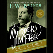 The Murder of Jim Fisk for the Love of Josie Mansfield: A Tragedy of the Gilded Age (Unabridged) audiobook download