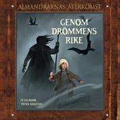 Genom drommens rike: Almandrarnas ?terkomst Del 5 (Unabridged) audiobook download
