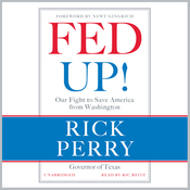 Fed Up!: Our Fight to Save America from Washington (Unabridged) audiobook download