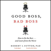 Good Boss, Bad Boss: How to Be the Best... and Learn from the Worst (Unabridged) audiobook download