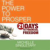 The Power to Prosper: 21 Days to Financial Freedom (Unabridged) audiobook download